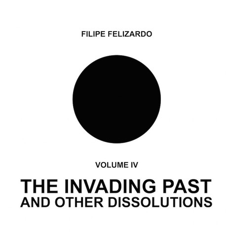 The Invading Past and Other Dissolutions