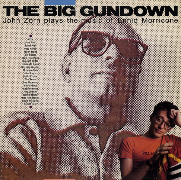 John Zorn em 10 discos Artes & contextos the big gundown big